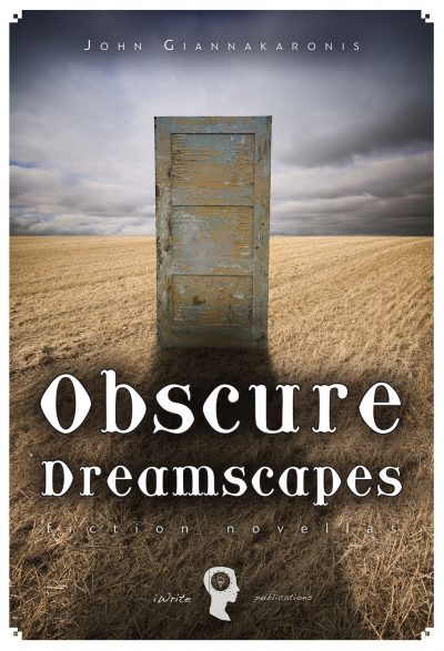 Obscure Dreamscapes (ebook), John Giannakaronis, Εκδόσεις iWrite - www.iWrite.gr