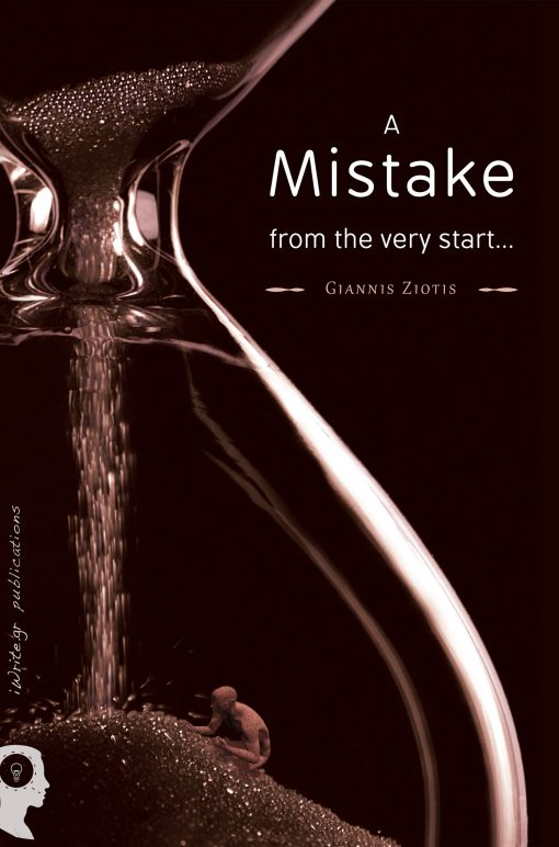 A mistake from the very start, Giannis Ziotis, iWrite Publications - www.iWrite.gr
