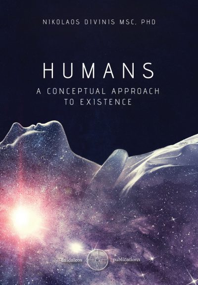 Nikolaos Divinis, Humans: A conceptual approach to existence, Daiadaleos Publications - www.iWrite.gr