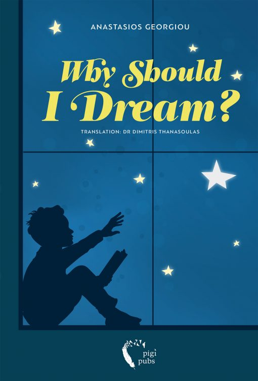 Why Should I Dream - Anastasios Georgiou - Εκδόσεις Πηγή